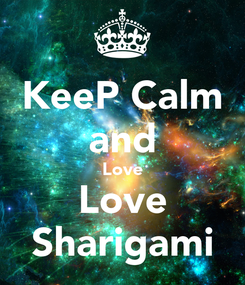 Poster: KeeP Calm and Love Love Sharigami