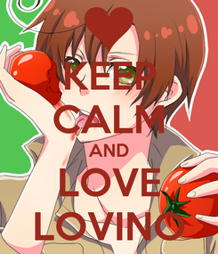 Poster: KEEP CALM AND LOVE LOVINO