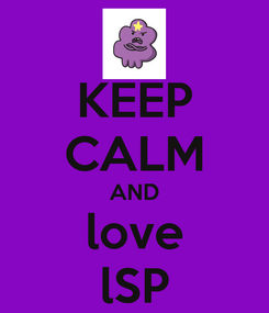 Poster: KEEP CALM AND love lSP