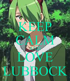 Poster: KEEP CALM AND LOVE LUBBOCK