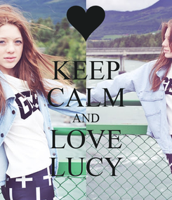 Poster: KEEP CALM AND LOVE LUCY