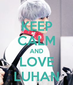 Poster: KEEP CALM AND LOVE LUHAN