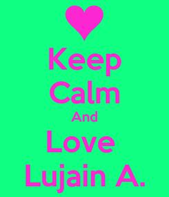 Poster: Keep Calm And Love  Lujain A.