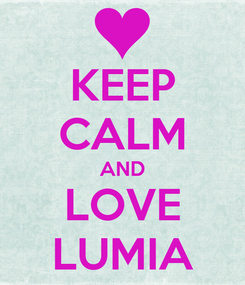 Poster: KEEP CALM AND LOVE LUMIA