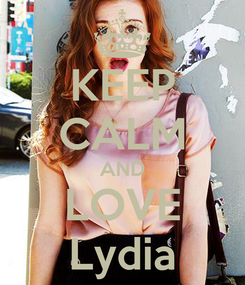 Poster: KEEP CALM AND LOVE Lydia