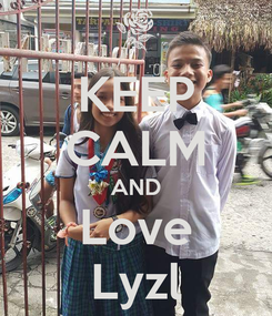 Poster: KEEP CALM AND Love Lyzl
