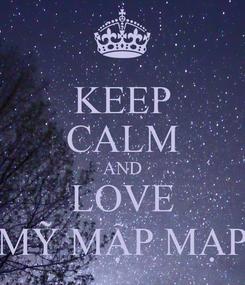 Poster: KEEP CALM AND LOVE MỸ MẬP MẠP