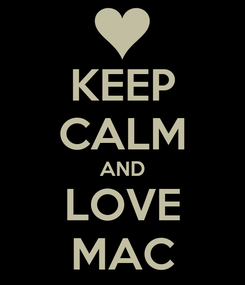 Poster: KEEP CALM AND LOVE MAC