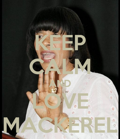 Poster: KEEP CALM AND LOVE MACKEREL