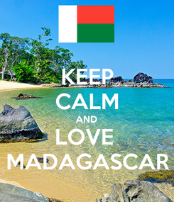 Poster: KEEP CALM AND LOVE  MADAGASCAR