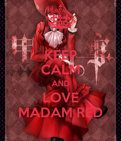 Poster: KEEP CALM AND LOVE MADAM RED
