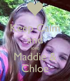 Poster: Keep Calm and love Maddie & Chloe