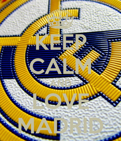 Poster: KEEP CALM AND LOVE MADRID