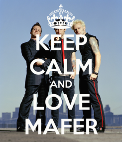Poster: KEEP CALM AND LOVE MAFER