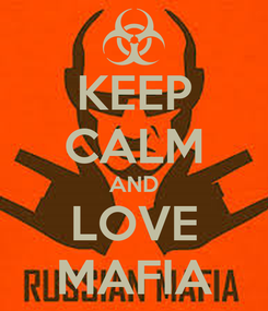 Poster: KEEP CALM AND LOVE MAFIA