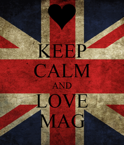 Poster: KEEP CALM AND LOVE MAG