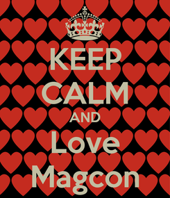Poster: KEEP CALM AND Love Magcon