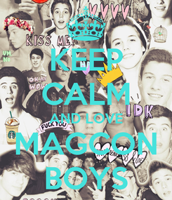 Poster: KEEP CALM AND LOVE MAGCON BOYS