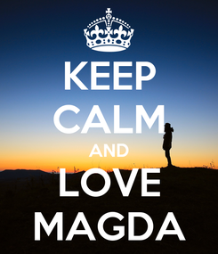 Poster: KEEP CALM AND LOVE MAGDA