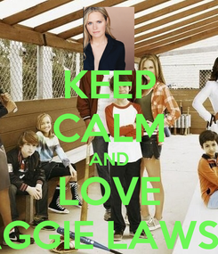 Poster: KEEP CALM AND LOVE MAGGIE LAWSON