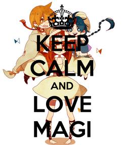 Poster: KEEP CALM AND LOVE MAGI