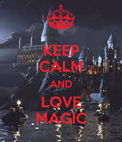 Poster: KEEP CALM AND LOVE MAGIC