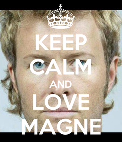 Poster: KEEP CALM AND LOVE MAGNE