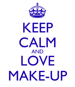 Poster: KEEP CALM AND LOVE MAKE-UP