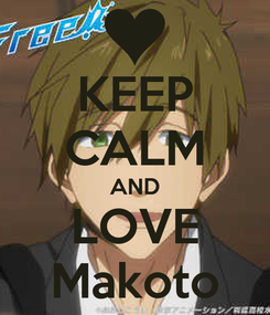 Poster: KEEP CALM AND LOVE Makoto