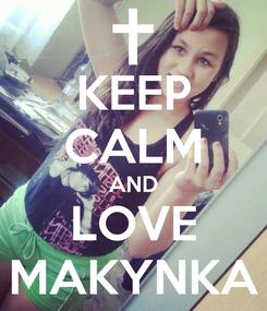 Poster: KEEP CALM AND LOVE MAKYNKA
