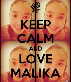 Poster: KEEP CALM AND LOVE MALIKA