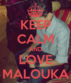 Poster: KEEP CALM AND LOVE MALOUKA
