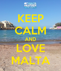 Poster: KEEP CALM AND LOVE MALTA