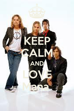 Poster: KEEP CALM AND LOVE Mana