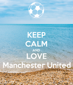 Poster: KEEP CALM AND LOVE Manchester United
