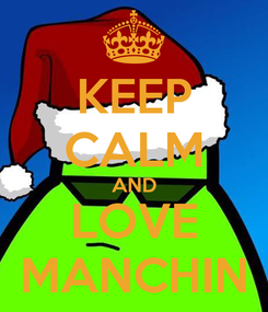 Poster: KEEP CALM AND LOVE MANCHIN