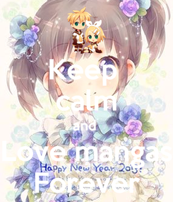 Poster: Keep  calm and  Love mangas Forever