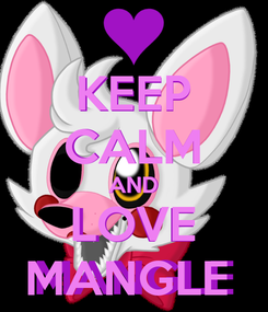Poster: KEEP CALM AND LOVE MANGLE