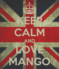 Poster: KEEP CALM AND LOVE MANGO