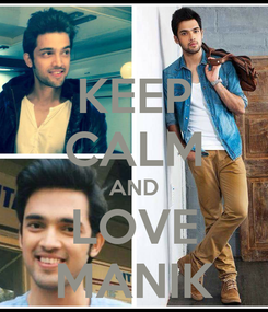 Poster: KEEP CALM AND LOVE MANIK