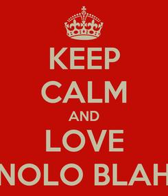Poster: KEEP CALM AND LOVE MANOLO BLAHNIK