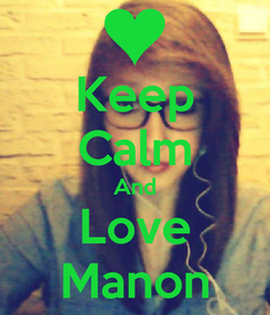 Poster: Keep Calm And Love Manon