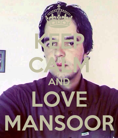 Poster: KEEP CALM AND LOVE MANSOOR