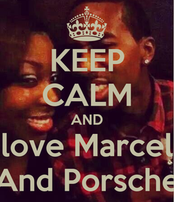 Poster: KEEP CALM AND love Marcel And Porsche