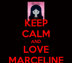 Poster: KEEP CALM AND LOVE MARCELINE