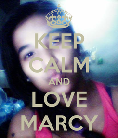 Poster: KEEP CALM AND LOVE MARCY