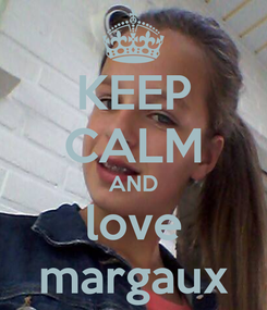 Poster: KEEP CALM AND love margaux