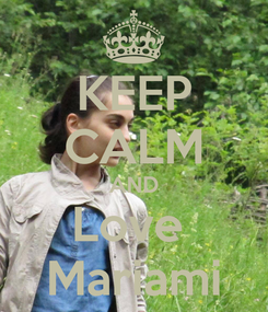 Poster: KEEP CALM AND Love  Mariami