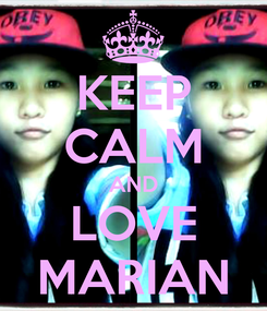 Poster: KEEP CALM AND LOVE MARIAN