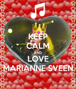 Poster: KEEP CALM AND LOVE MARIANNE SVEEN